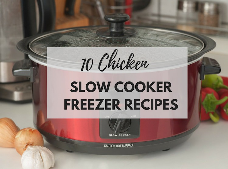 10 Chicken Slow Cooker Freezer Recipes - Saving You Dinero