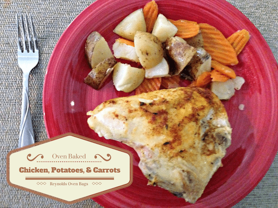 Oven Baked Chicken, Potatoes, & Carrots With Reynolds Oven Bags