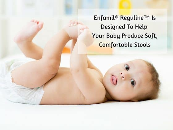Enfamil® Reguline™ Is Designed To Help Your Baby Produce Soft, Comfortable Stools