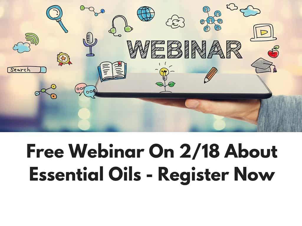 Free Webinar On 2-18 About Essential Oils - Register Now