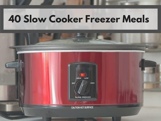 40 Slow Cooker Freezer Meals