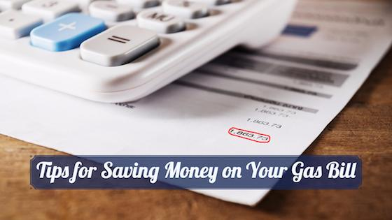 Tips for Saving Money on Your Gas and Utility Bills