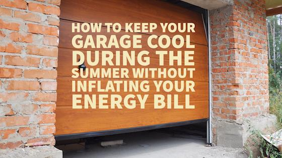 How To Keep Your Garage Cool During The Summer Without