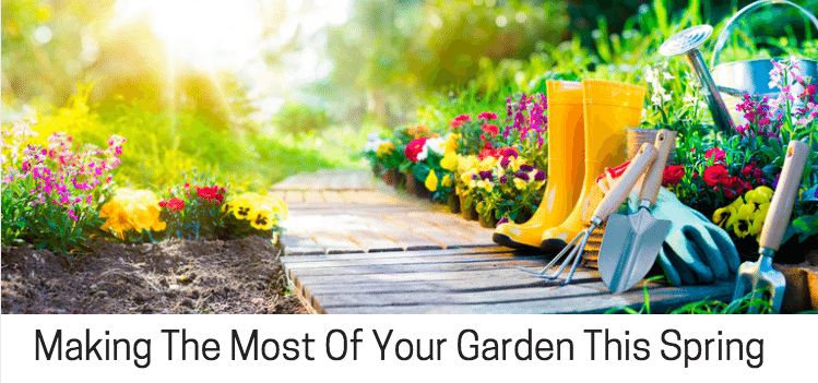 Making The Most Of Your Garden This Spring