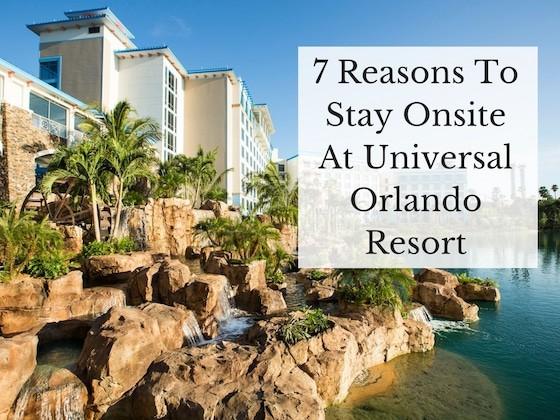 7 Reasons To Stay Onsite At Universal Orlando Resort