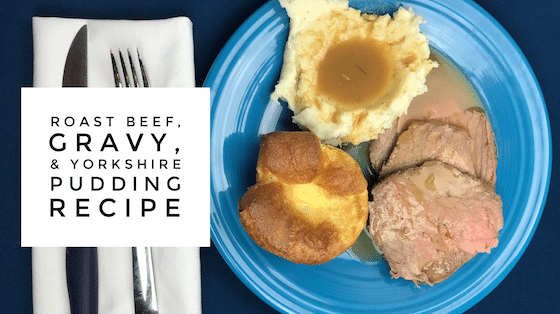 Feel Better Food: Roast Beef, Gravy and Yorkshire Pudding Recipe