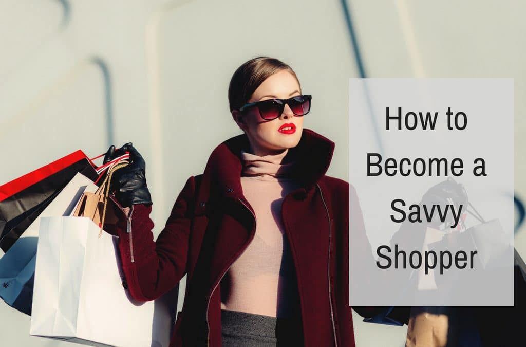 How to Become a Savvy Shopper