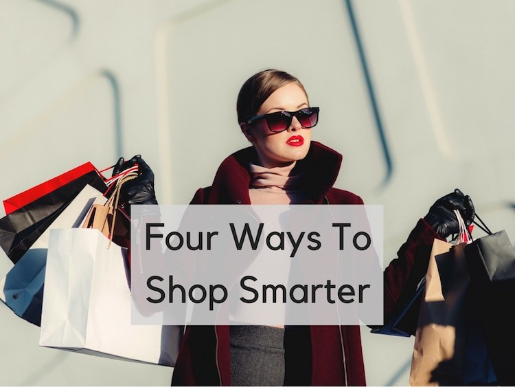 Four Ways To Shop Smarter
