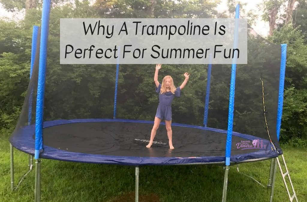 Why A Trampoline Is Perfect For Summer Fun + Tips To Plan Your Summer Schedule