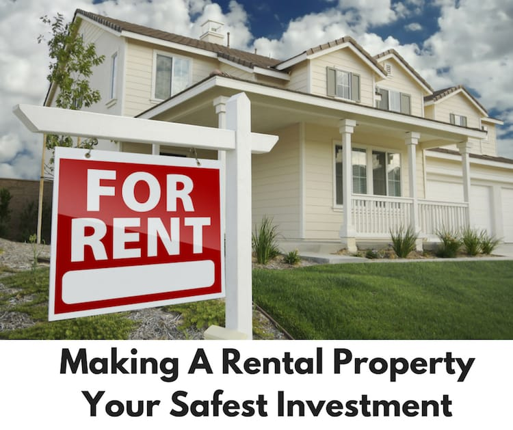 Making A Rental Property Your Safest Investment