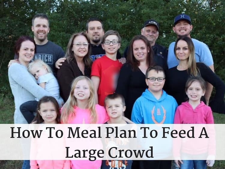 How To Meal Plan To Feed A Large Crowd