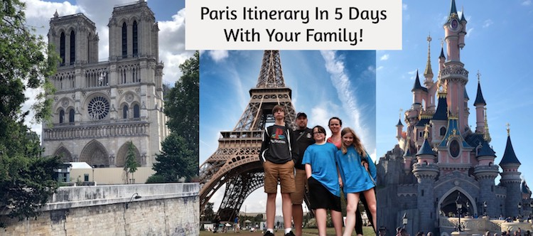 Paris Itinerary – 5 Days – Family Vacation In Paris