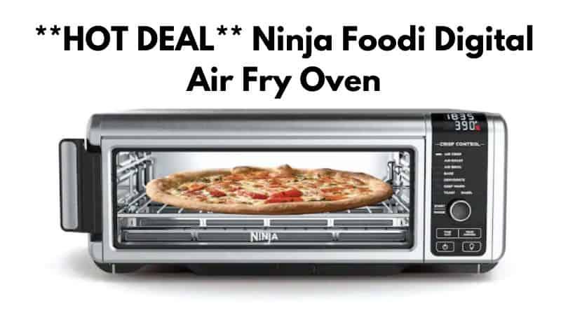 **HOT DEAL** Ninja Foodi Digital Air Fry Oven $153 + $45