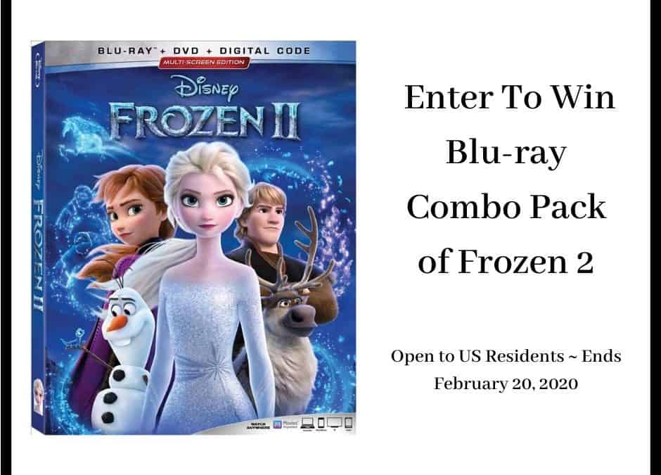 Enter To Win A Blu-ray Combo Pack of Frozen 2