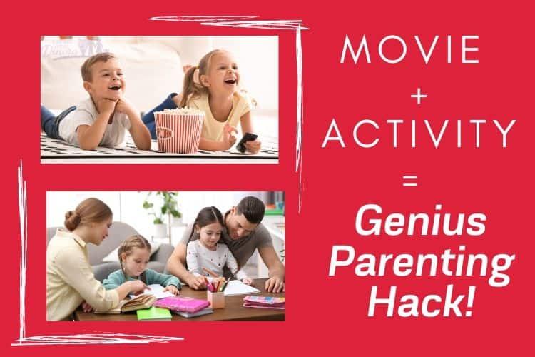Movie + Activity = Genius Parenting Hack